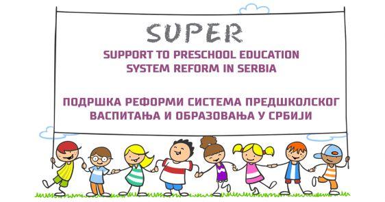 EU za reformu sistema predškolskog vaspitanja i obrazovanja u Srbiji (SUPER)